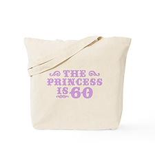 The Princess is 60 Tote Bag