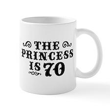 The Princess is 70 Mug