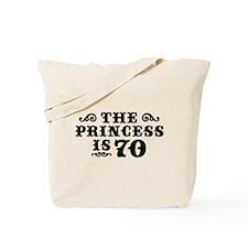 The Princess is 70 Tote Bag