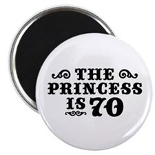 The Princess is 70 Magnet