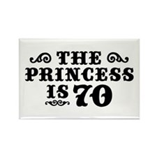The Princess is 70 Rectangle Magnet