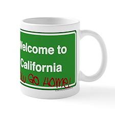 WelcomeToCaliforniaNowGoHome Mug