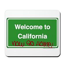 WelcomeToCaliforniaNowGoHome Mousepad