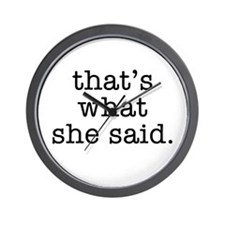 """""""That's What She Said"""" Wall Clock"""