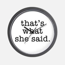 """That's What She Said"" Wall Clock"