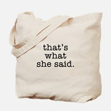 """That's What She Said"" Tote Bag"