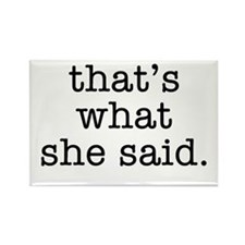 """""""That's What She Said"""" Rectangle Magnet (10 pack)"""