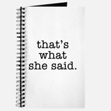 """That's What She Said"" Journal"