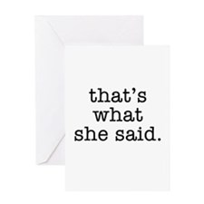 """""""That's What She Said"""" Greeting Card"""