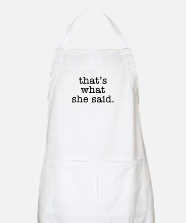 """""""That's What She Said"""" Apron"""