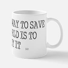ONLY WAY TO SAVE THE WORLD! Mug