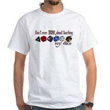 Don't Touch My Dice Shirt