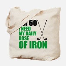 60 Daily Dose Of Iron Tote Bag