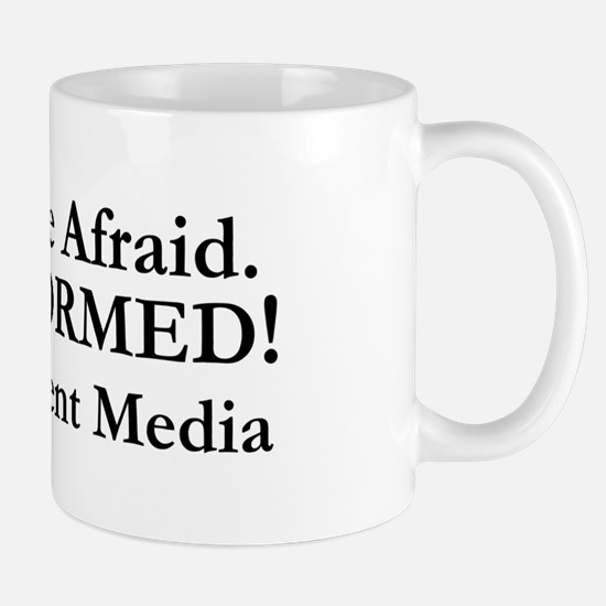 Don't Be Afraid! Mug