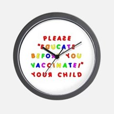 EDUCATE BEFORE YOU VACCINATE Wall Clock