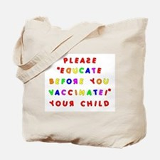 EDUCATE BEFORE YOU VACCINATE Tote Bag