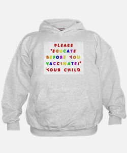 EDUCATE BEFORE YOU VACCINATE Hoodie