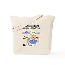 May Be Behind You? Tote Bag
