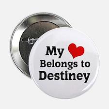 My Heart: Destiney Button