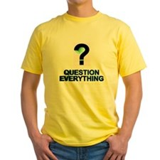 QUESTION EVERYTHING T