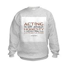 George Burns Acting Quote Sweatshirt