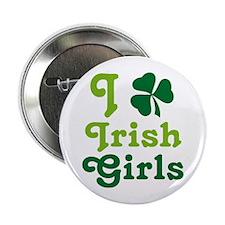 "I Love Irish Girls 2.25"" Button"