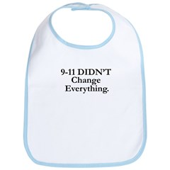 9-11 DIDN'T Change Everything Bib