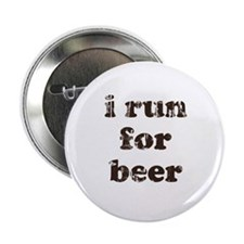 """I run for beer 2.25"""" Button"""