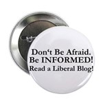 Dont Be Afraid! Be INFORMED! Button