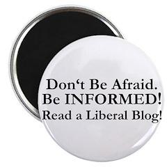 Dont Be Afraid! Be INFORMED! Magnet
