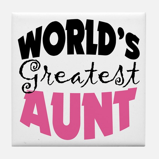 World's Greatest Aunt Tile Coaster