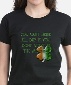 You Can't Drink All Day Tee