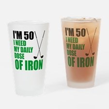 50 Daily Dose Of Iron Drinking Glass