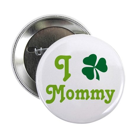"I Shamrock Mommy 2.25"" Button"