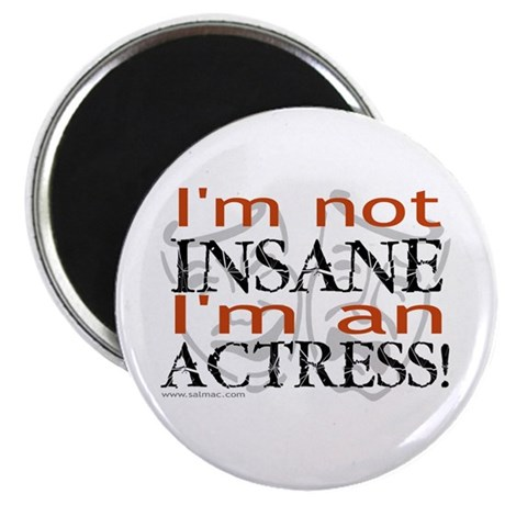 "Insane actress 2.25"" Magnet (10 pack)"