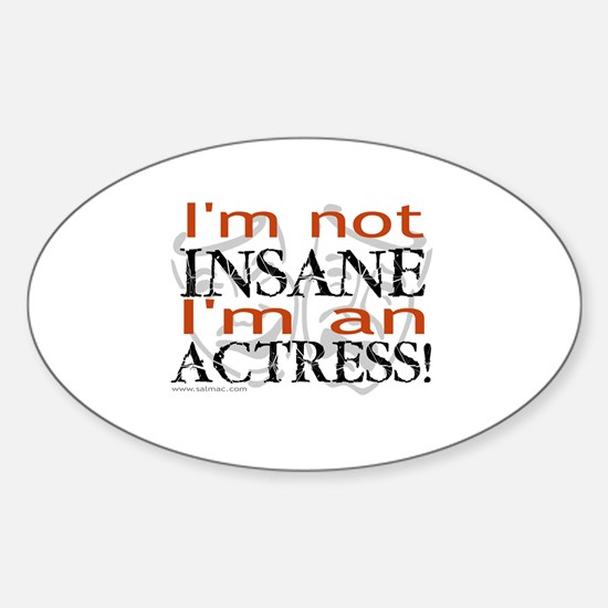 Insane actress Oval Decal
