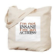 Insane actress Tote Bag