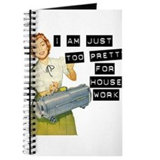 Too Pretty for Housework Journal