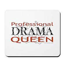 Professional Drama Queen Mousepad