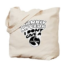 Don't Give a Dharma Tote Bag