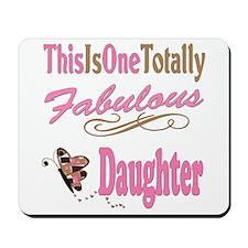 Totally Fabulous Daughter Mousepad