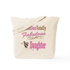 Totally Fabulous Daughter Tote Bag