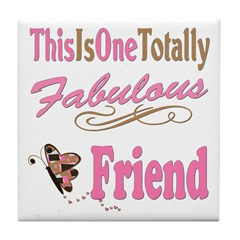 Totally Fabulous Friend Tile Coaster