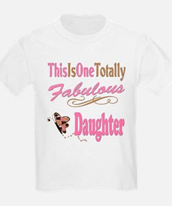 Totally Fabulous Daughter T-Shirt