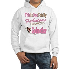 Totally Fabulous Godmother Hoodie