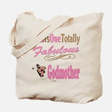 Totally Fabulous Godmother Tote Bag