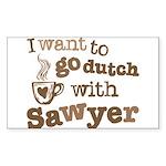 I want to go dutch w/Sawyer Sticker (Rectangle)