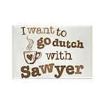 I want to go dutch w/Sawyer Rectangle Magnet