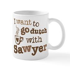 I want to go dutch w/Sawyer Mug