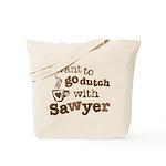 I want to go dutch w/Sawyer Tote Bag